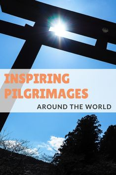 Read about travel bloggers' experiences doing holy pilgrimages around the world, from the great sacred walks of India to Mecca Hajj and Inca Trail. #pilgrimages