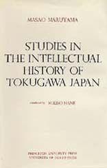 STUDIES IN THE INTELLECTUAL HISTORY OF TOKUGAWA JAPAN~ Masao Maruyama~Masso Maruyama~1974