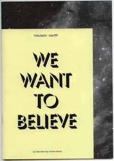 We Want To Believe – Zine – interesting format
