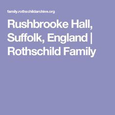 Rushbrooke Hall, Suffolk, England  | Rothschild Family