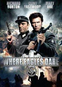 """Where Eagles Dare"" 1968 movie written by Alistair Maclean who also wrote the screenplay/ Starred Richard Burton, Clint Eastwood, & Mary Ure Old Movie Posters, Classic Movie Posters, Cinema Posters, Classic Films, Eastwood Movies, Clint Eastwood, Where Eagles Dare, Fritz Lang, Pochette Album"