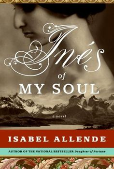 Inés of My Soul.  Somewhat of a slow (but interesting read).  Refreshed my memory on Latin American history (w it's main focus on Chile), but also introduced me to things I didn't know about previously.