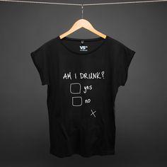 Am I Drunk SHIRT BLACK WOMEN: 27,90€