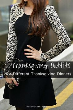 Check out these different outfits you could try for the different thanksgiving dinner you'll be attending.   Lookbook Store Style Tips