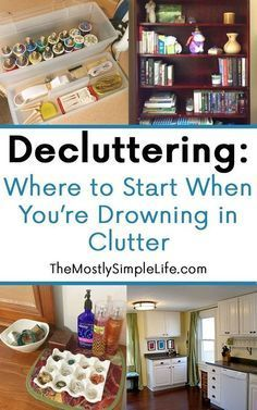 Where to start to get rid of clutter | We are drowning in clutter over here and need some decluttering tips and ideas! This is definitely going to help declutter our home. It's so overwhelming sometimes! Gotta get organized! #clutterfreehome