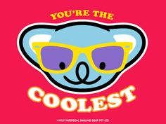You're The Coolest | Smiling Bear®  free ecard cute kawaii