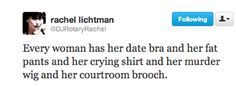 Funny tweets, funniest tweets, funny jokes, Every woman has her date bra and her fat pants and her crying shirt