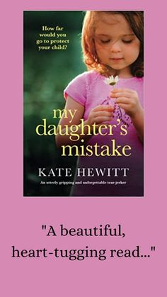 Kate Hewitt author/ My Daughter's Mistake by Kate Hewitt/ A new Kate Hewitt novel is always a treat, and the premise of My Daughter's Mistake was one that immediately drew me in... Beautiful, heart-tugging fiction, that made me want to draw my loved ones close...