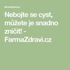 Nebojte se cyst, můžete je snadno zničit! - FarmaZdravi.cz