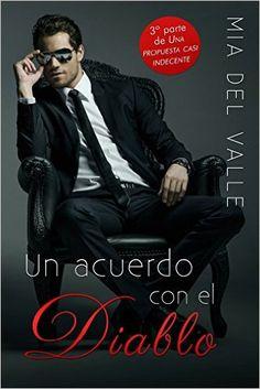 Un acuerdo con el Diablo (Una Propuesta casi Indecente nº 3) eBook: Mia del Valle: Amazon.es: Tienda Kindle