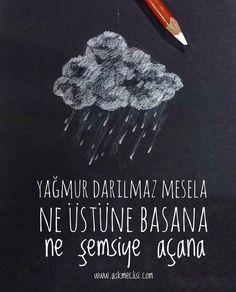 Yağmur darılmaz mesela; ne üstüne basana, ne şemsiye açana... #yağmur #aşk #love #sevgi #mutluluk #happy #sokakmodasi #sokakyazıları… Book Quotes, Words Quotes, Qoutes, Hope Light, Love Promise, Learn Turkish Language, Weird Dreams, Beautiful Mind, Favorite Words