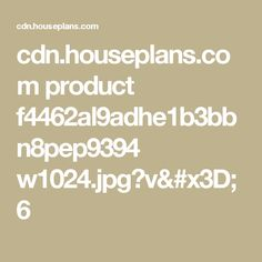 cdn.houseplans.com product f4462al9adhe1b3bbn8pep9394 w1024.jpg?v=6