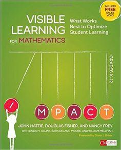 AmazonSmile: Visible Learning for Mathematics, Grades K-12: What Works Best to Optimize Student Learning (Corwin Mathematics Series) (9781506362946): John A. Hattie, Douglas B. Fisher, Nancy Frey, Linda M. Gojak, Sara Delano Moore, William L. Mellman: Books