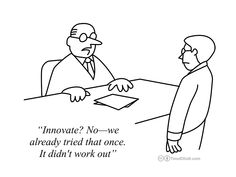 innovation-no-tried-that-once.jpg 1.000×750 pixel