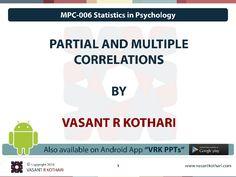 3.2 Partial Correlation (rp) 3.2.1 Formula and Example 3.2.2 Alternative Use of Partial Correlation 3.3 Linear Regression 3.4 Part Correlation (Semipartial cor…