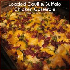 Loaded-cauli-buffalo-chicken-casserole      2 lbs boneless, skinless chicken breasts, cut into 1/2-inch cubes  1 large cauliflower (florets)  1/3 cup olive oil  1 1/2 tsp. salt  1 Tbsp freshly ground pepper  1 Tbsp paprika*  2 Tbsp garlic powder  6 Tbsp hot sauce or buffalo sauce  Topping:  2 cup Fiesta Blend Cheese or a mix of Cheddar & Monterey Jack  1 cup crumbled bacon  1 cup diced green onion