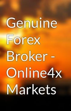 "Read ""Genuine Forex Broker - Online4x Markets - genuine forex broker"" #wattpad #random"