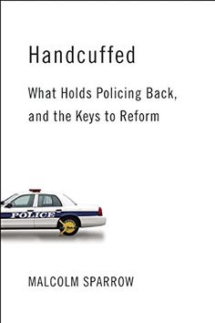 Handcuffed: What Holds Policing Back, and the Keys to Ref... https://www.amazon.com/dp/081572781X/ref=cm_sw_r_pi_dp_jUxExbB4EJ1MQ