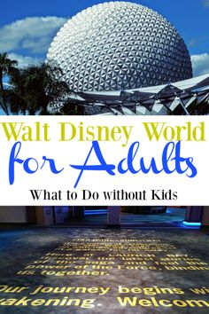 Think Disney World is just for the kids? Think again. Find out the best things to do on an adults-only trip to Walt Disney World.