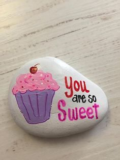 You are So SWEET garden stone painted rocks painted