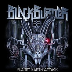 2012 Blackburner - Planet Earth Attack [Cleopatra 9260] cover art by Javier Carmona Esteban & Jesus Esteban ; look like H. R. Giger's style #albumcover