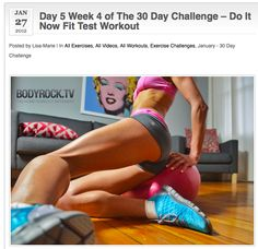 Day 5 Week 4 of The 30 Day Challenge – Do It Now Fit Test Workout  http://www.bodyrock.tv/2012/01/27/day-5-week-4-of-the-30-day-challenge-do-it-now-fit-test-workout/