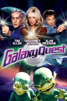 "Galaxy Quest is half science-fiction parody, half meta documentary. | 22 Reasons Everyone Should Love ""Galaxy Quest"""