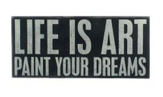 """Life Is Art Paint Your Dreams"" Hanging or Standing Décor Wood Box Sign for the Home - Office - Desk, Wall or Tabletop Display - 20"" X 9"" by Primitives by Kathy, http://www.amazon.com/dp/B00864A3TA/ref=cm_sw_r_pi_dp_gtndsb0YPZ4N6"