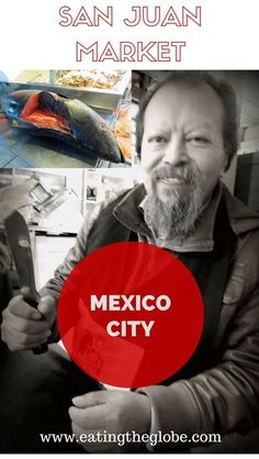 Markets In Mexico City: My Visit To The San Juan Market