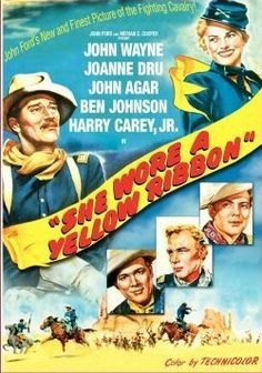 Directed by John Ford.  With John Wayne, Joanne Dru, John Agar, Ben Johnson. Captain Nathan Brittles, on the eve of retirement, takes out a last patrol to stop an impending massive Indian attack. Encumbered by women who must be evacuated, Brittles finds his mission imperiled.