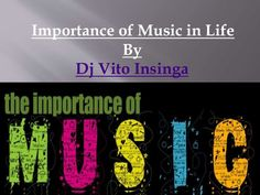 Presentation on importance of music in human life.
