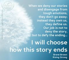 Understanding emotions using Inside out and Rising Strong. Quote by Brené Brown: When we deny our stories and disengage from tough emotions, they don