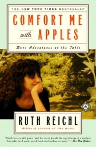 Ruth Reichl - Comfort Me with Apples  You will LOVE all of her writing!! Books, Gourmet Magazine, etc.