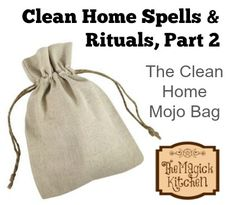 The Magick Kitchen Clean Home Spells & Rituals, Part 2