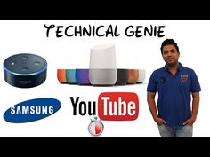 Technical Genie Tech Talks #1 (Amazon Echo, Google Home, Lee Jae yong Case and more) in Hindi - YouTube