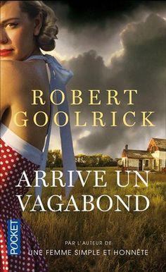 Critiques, citations, extraits de Arrive un vagabond de Robert Goolrick. - pépite !Etats-Unis, 1948. Brownsburg est une bourgade paisible et mo...