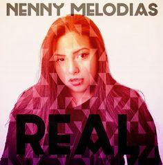 """Life"" According To Paul Lipsey...: NEW MIXTAPE!!! - NENNY MELODIAS - ""REAL""..."