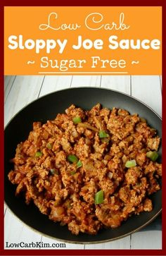 Low Carb Sloppy Joe Sauce - use your preferred sugar-free sweetener and homemade grain-free buns for low carb Keto Sauces, Low Carb Sauces, Low Carb Recipes, Diet Recipes, Healthy Recipes, Healthy Food, Diabetic Recipes, Healthy Meals, Healthy Eating