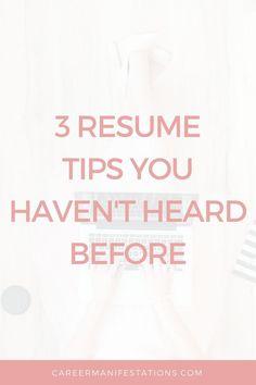 3 Resume Tips You Havenu0027t Heard Before