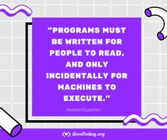 Programs must be written for people to read, and only incidentally for machines to execute. – Abelson / Sussman #programming #Tech #webdevelopment #frontend #Javascript #Fullstack #HTML #CSS Video Game Development, Software Development, Different Programming Languages, Coding Bootcamp, Learn Programming, Big Words, Learn To Code, Write It Down, Data Science