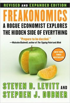 Freakonomics: A Rogue Economist Explores the Hidden Side of Everything - by Steven D. Levitt & Stephen J. Dubner by Steven D. Levitt, Stephen J. Dean Koontz, This Is A Book, The Book, Reading Lists, Book Lists, Reading Nook, Fiction Books To Read, Free Epub, Free Ebooks