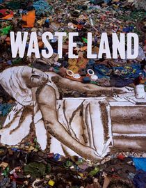 Waste Land: Renowned artist Vik Muniz embarks on one of the most inspired collaborations of his career, joining creative forces with Brazilian garbage pickers who mine treasure from the trash heaps of Rio de Janeiro's Jardim Gramacho landfill.
