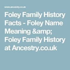 Foley Family History Facts - Foley Name Meaning & Foley Family History at Ancestry.co.uk