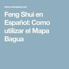 Feng Shui en Español: Como utilizar el Mapa Bagua