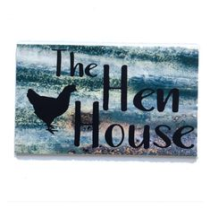 The Hen House Rustic Metal Style Sign Chicken Coop Signs, Local Hardware Store, Hen House, Tin Signs, Hanging Signs, Stained Glass Windows, Hens, Poultry, Super Easy