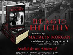 Chill with a Book!: The 9:45 To Bletchley by Madalyn Morgan