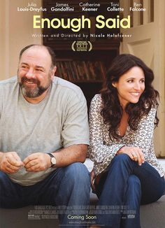 """Enough Said"" Because it's the next to  last time James Gandolfini on screen"