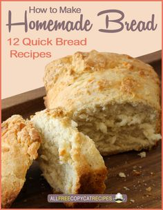 How to Make Homemade Bread: 12 Quick Bread Recipes | AllFreeCopycatRecipes.com