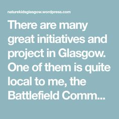 There are many great initiatives and project in Glasgow. One of them is quite local to me, the Battlefield Community Project which looks after a community garden in the heart of Battlefield which i…
