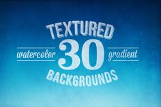 30 Textured Watercolor Backgrounds by Kimmy Design on Creative Market